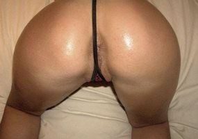 My bum loves attention, tell me how you would like to please her ?